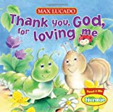 img - for Thank You, God, For Loving Me (Max Lucado's Little Hermie) book / textbook / text book