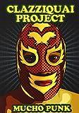 Clazziquai Project 4集 - Mucho Punk (台湾盤)