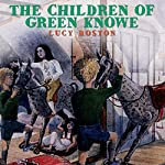The Children of Green Knowe | Lucy M. Boston