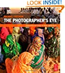 The Photographer's Eye: Composition a...