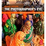 The Photographer&#39;s Eye: Composition and Design for Better Digital Photosby Michael Freeman