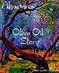 Algarve - Olive Oil Story (Algarve St...