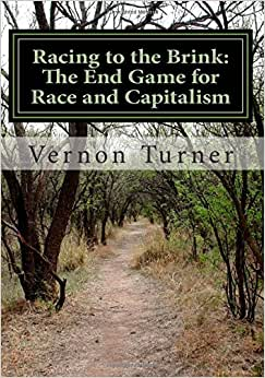 Racing To The Brink: The End Game For Race And Capitalism