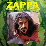 Frank Zappa - Watermelon In New York by Frank Zappa (2015-08-03)