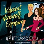 Indecent Werewolf Exposure: Werewolves, Vampires and Demons, Oh My Series, Book 1 | Eve Langlais