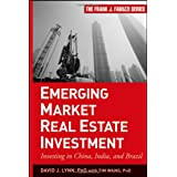 Emerging Market Real Estate Investment: Investing in China, India, and Brazil (Frank J. Fabozzi Series)