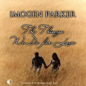 The Things We Do for Love | [Imogen Parker]