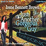 Just Another Gorgeous Guy | Irene Bennett Brown