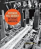 Norman Bel Geddes Designs America