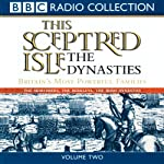 This Sceptred Isle: The Dynasties Volume 2 | Christopher Lee