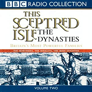 This Sceptred Isle: The Dynasties Volume 2 | [Christopher Lee]