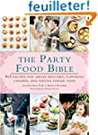 The Party Food Bible: 565 Recipes for...
