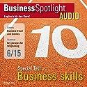 Business Spotlight Audio - Special Test: Business skills. 6/2015: Business-Englisch lernen Audio - Spezialtest: Business Skills Hörbuch von  div. Gesprochen von:  div.