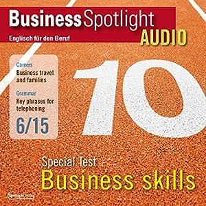 Business Spotlight Audio - Special Test: Business skills. 6/2015 Hörbuch