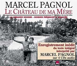 Le Chateau de Ma Mere: Lu Par Marcel Pagnol
