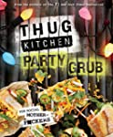 Thug Kitchen Party Grub:�For Social M...