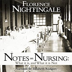 Notes on Nursing: What It Is and What It Isn't | [Florence Nightingale]