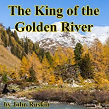 The King of the Golden River | Livre audio Auteur(s) : John Ruskin Narrateur(s) : John Chatty, Walter Zimmerman