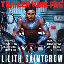 Trailer Park Fae: Gallow and Ragged, Book 1 (       UNABRIDGED) by Lilith Saintcrow Narrated by Joe Knezevich