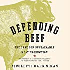 Defending Beef: The Case for Sustainable Meat Production Hörbuch von Nicolette Hahn Niman Gesprochen von: Nicolette Hahn Niman