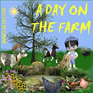A Day on the Farm | [Angeline Foster]