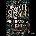 The Strange Case of the Alchemist's Daughter | Theodora Goss