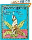 The Cultivators Handbook of Natural Tobacco: Second Edition (Tobacco Culture)