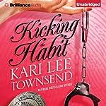 Kicking the Habit | Kari Lee Townsend