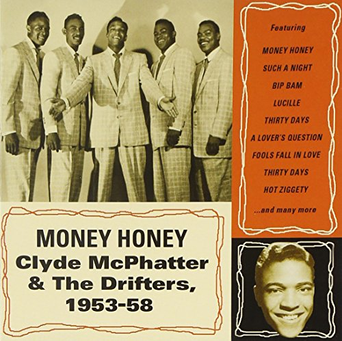 Clyde McPhatter - Money Honey: Clyde Mcphatter & The Drifters 1953-58 - Zortam Music