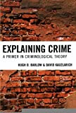 Explaining Crime: A Primer in Criminological Theory [Paperback] [2010] Hugh D. Barlow, David Kauzlarich