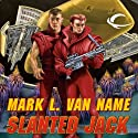 Slanted Jack: Jon & Lobo, Book 2 (       UNABRIDGED) by Mark L. Van Name Narrated by Tom Stechschulte