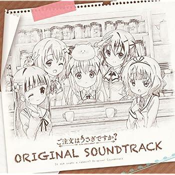 ご注文はうさぎですか? ORIGINAL SOUNDTRACK(デジタルミュージックキャンペーン対象商品:  400円クーポン)
