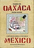 Diario de Oaxaca: A Sketchbook Journal of Two Years in Mexico (1604860715) by Kuper, Peter