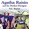 Agatha Raisin and the Perfect Paragon: Agatha Raisin, Book 16 Audiobook by M.C. Beaton Narrated by Penelope Keith