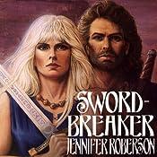 Sword-Breaker: Tiger and Del, Book 4 | Jennifer Roberson