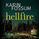 Hellfire Hörbuch von Karin Fossum Gesprochen von: David Rintoul