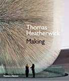 Thomas Heatherwick Thomas Heatherwick: Making by Thomas Heatherwick ( 2012 ) Hardcover