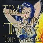 Time Stops Today | John Wyndham