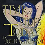 Time Stops Today | [John Wyndham]