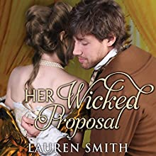 Her Wicked Proposal: League of Rogues Series #3 Audiobook by Lauren Smith Narrated by Heather Wilds