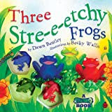 Three Stre-e-etchy Frogs