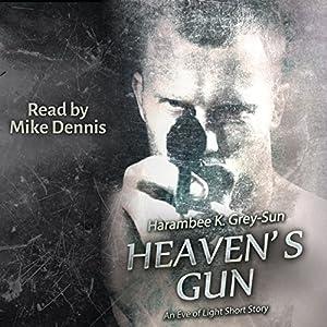 Heaven's Gun: An Eve of Light Short Story Audiobook