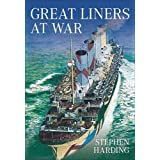 Great Liners at War ~ Stephen Harding
