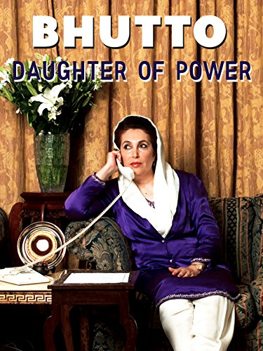 Bhutto: Daughter of Power