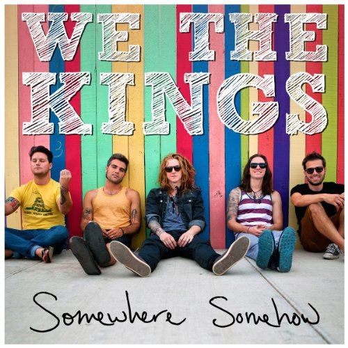 [We The Kings] Somewhere Somehow