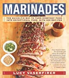 img - for Marinades: The Quick-Fix Way to Turn Everyday Food Into Exceptional Fare, with 400 Recipes book / textbook / text book