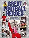 Great Football Heroes - A History of Soccer Legends of Yesteryear