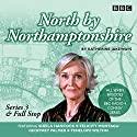 North by Northamptonshire - Series 3 & Full Stop: The BBC Radio 4 Comedy Series Radio/TV Program by Katherine Jakeways Narrated by  full cast, Geoffrey Palmer, Penelope Wilton, Sheila Hancock