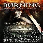 Burning: Brotherhood of the Blade Trilogy, Book 1 | Eve Paludan