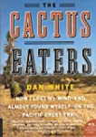The Cactus Eaters: How I Lost My Mind...